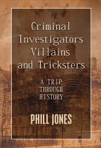 Criminal Investigators, Villains and Tricksters
